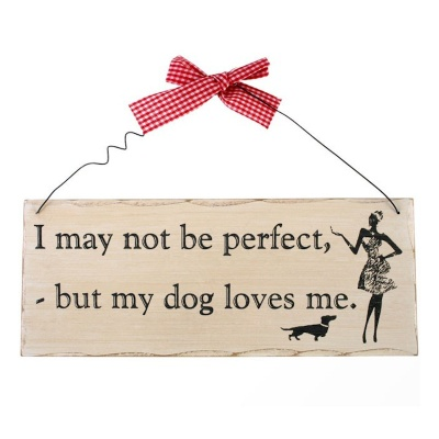 I May Not Be Perfect Dog Sign